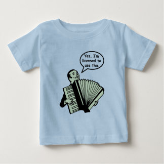 Yes, I'm licensed to use this (Accordion) Baby T-Shirt