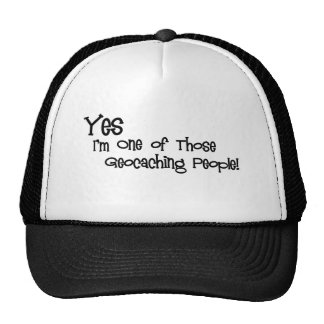 Yes, I'm One of those Geocaching People! Trucker Hat