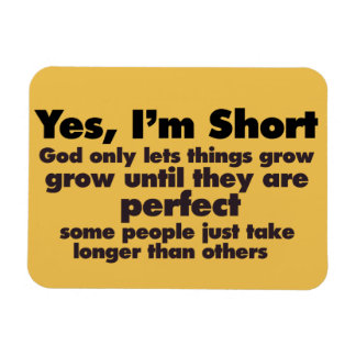 Yes I'm SHORT Magnet