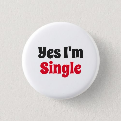 Yes Im Single Button