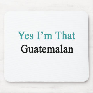 Yes I'm That Guatemalan Mouse Pad
