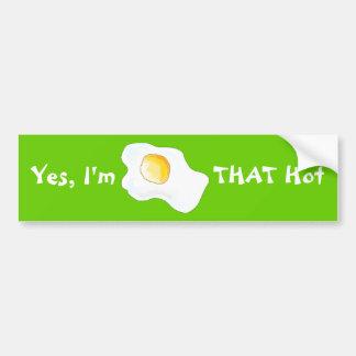 Yes, I'm THAT Hot! Car Bumper Sticker