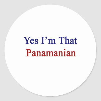 Yes I'm That Panamanian Classic Round Sticker