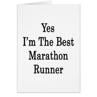 Yes I'm The Best Marathon Runner Greeting Card