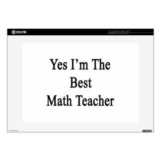 """Yes I'm The Best Math Teacher Skin For 15"""" Laptop"""