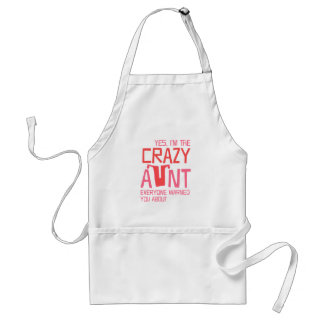 Yes, I'm the Crazy Aunt Adult Apron