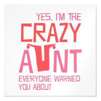 Yes, I'm the Crazy Aunt Magnetic Invitations