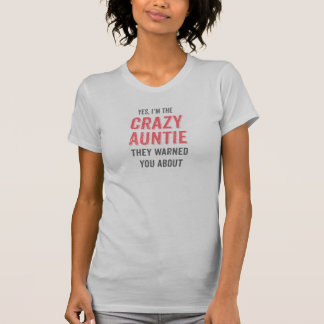 Yes, I'm the Crazy Auntie T-Shirt