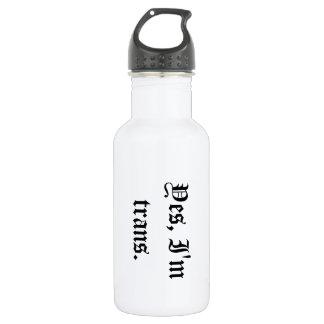 Yes, I'm trans. 18oz Water Bottle