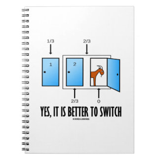 Yes, It Is Better To Switch (Three Doors One Goat) Spiral Notebooks
