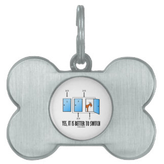 Yes, It Is Better To Switch (Three Doors One Goat) Pet ID Tag