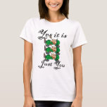 Yes it is Just you - Seeing in triplicate Irish T T-Shirt