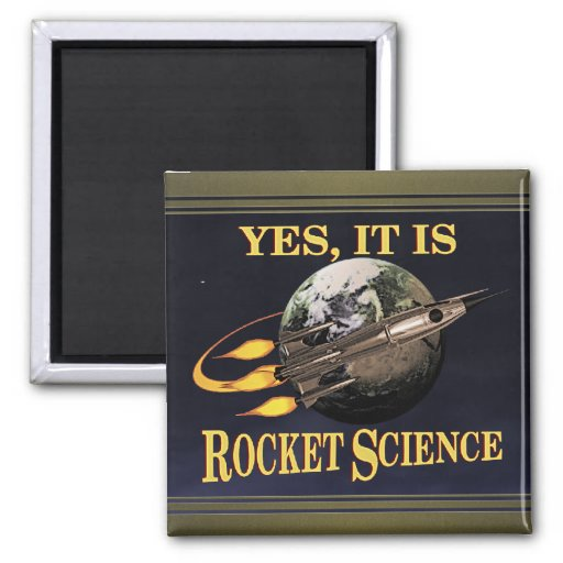 Yes, It Is Rocket Science 2 Inch Square Magnet
