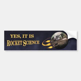 Yes, It Is Rocket Science Bumper Sticker