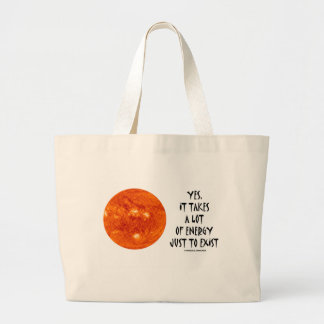 Yes, It Takes A Lot Of Energy Just To Exist (Sun) Jumbo Tote Bag