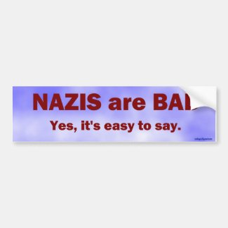 Yes, it's easy to say... bumper sticker