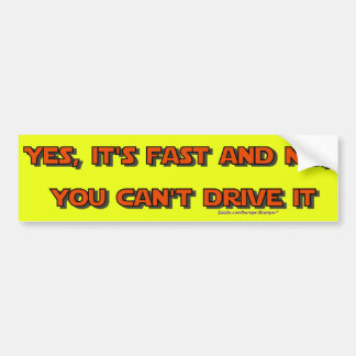 Yes Its Fast Car Bumper Sticker