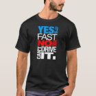 Yes it's fast No you can't drive it -1- T-Shirt