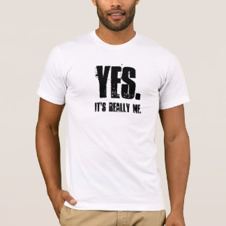 YES., It's really me. T-Shirt