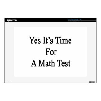 """Yes It's Time For A Math Test Decal For 15"""" Laptop"""