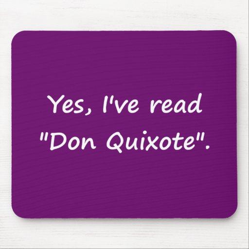 "Yes, I've read ""Don Quixote"". Mousepad"