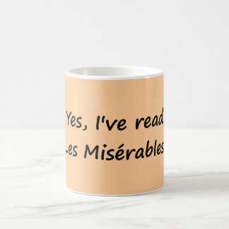 "Yes, I've read ""Les Misérables"". Classic White Coffee Mug"