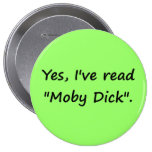 "Yes, I've read ""Moby Dick"". 4 Inch Round Button"