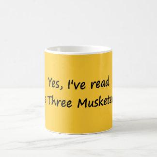 "Yes, I've read ""The Three Musketeers"". Coffee Mug"