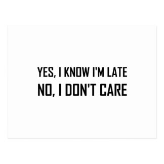 Yes Know Late Do Not Care Postcard
