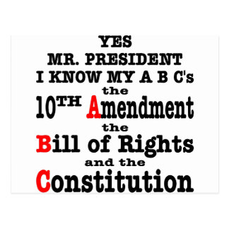 Yes Mr. President I Know My ABC's The 10th Amend Postcard