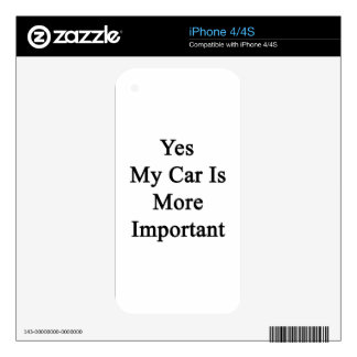 Yes My Car Is More Important iPhone 4 Skin