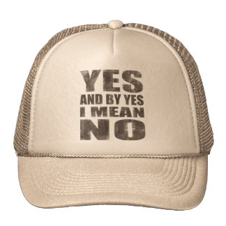 Yes = No Mesh Hat
