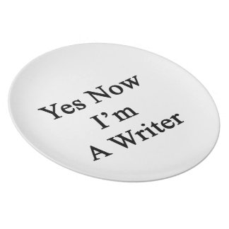 Yes Now I'm A Writer Dinner Plate