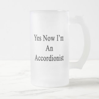 Yes Now I'm An Accordionist Mug