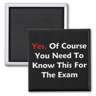 Yes, Of Course You Need To Know This For The Exam Magnet