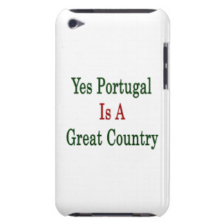 Yes Portugal Is A Great Country Barely There iPod Covers