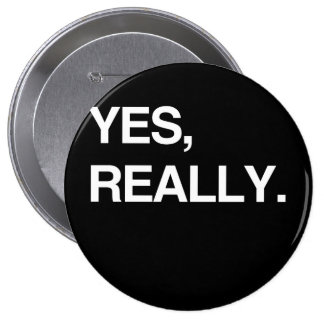 YES, REALLY PINBACK BUTTONS