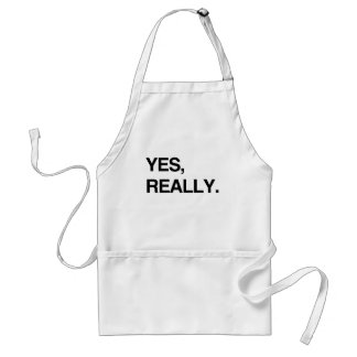 YES, REALLY.png Adult Apron