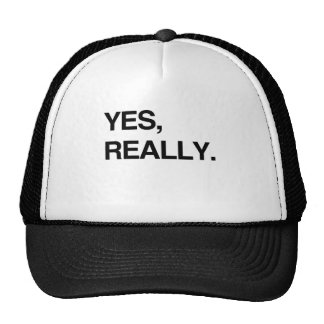 YES, REALLY.png Trucker Hat