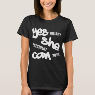 YES SHE CAN HILLARY FOR PRESIDENT 2016 T-Shirt