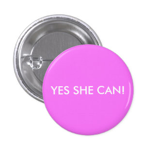 YES SHE CAN! PINBACK BUTTON
