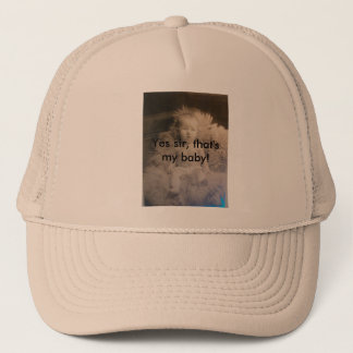 Yes sir, That's my baby! Trucker Hat