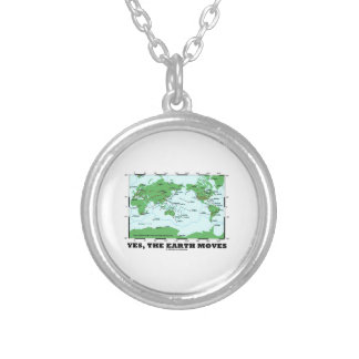 Yes The Earth Moves (Plate Tectonics Earthquakes) Round Pendant Necklace