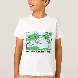 Yes The Earth Moves (Plate Tectonics Earthquakes) T-Shirt