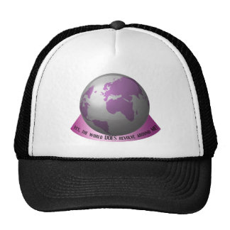 Yes, the world DOES revolve around me Trucker Hat