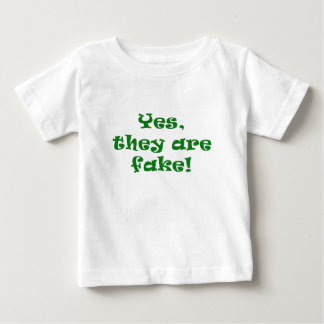Yes They Are Fake Baby T-Shirt