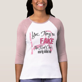 Yes They Are Fake - Breast Cancer T-Shirt