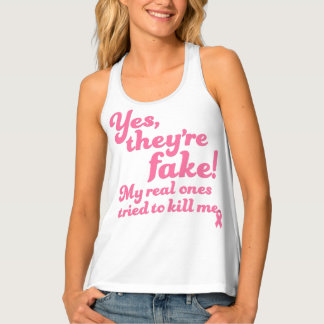 """YES, THEY""""RE FAKE! Breast Cancer Survivor tank top"""