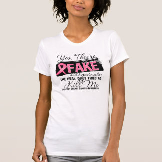 Yes Theyre Fake and Spectacular - Breast Cancer Tee Shirt