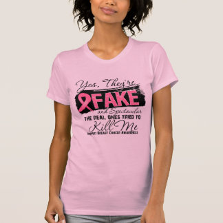 Yes Theyre Fake and Spectacular - Breast Cancer Tee Shirts